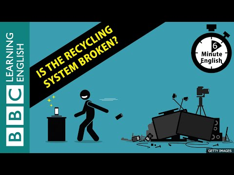 Is the recycling system broken? 6 Minute English