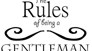 How To Be A Gentleman - Etiquette Training On Chivalry