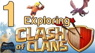 Exploring Clash of Clans Part 1 (Clash of Clans iPhone iPad Gameplay Let's Play) | WikiGameGuides