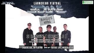 Launching Virtual Edane Feat Bagus NTRL - Si Bangsat (Sesuka Lo)