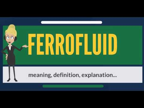 What is FERROFLUID? What does FERROFLUID mean? FERROFLUID meaning, definition & explanation