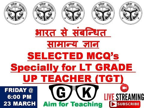 LT GRADE UP TEACHERS INDIA'S GENERAL AWARENESS Live STREAMING QUESTIONS SESSION ll