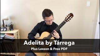 Adelita by Tárrega (Lesson & Free PDF) for Classical Guitar