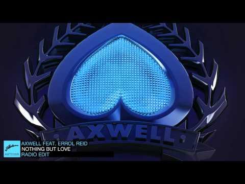 Клип Axwell - Nothing But Love - Radio Edit