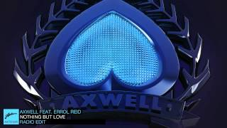 Download Axwell ft. Errol Reid - Nothing But Love (Radio Edit) Mp3 and Videos