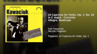 24 Caprices for Violin, Op. 1: No. 18 in C major - Corrente. Allegro. Moderato
