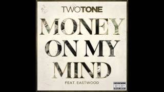 Two Tone - Money On My Mind (Official Audio) | ft Eastwood