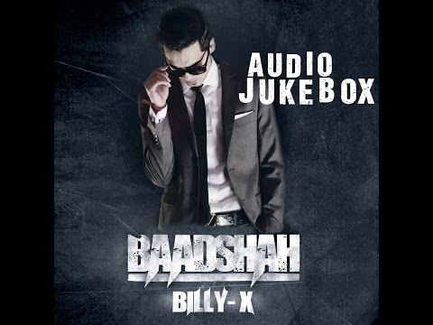 Baadshah | Full Songs Audio Jukebox | Billy X