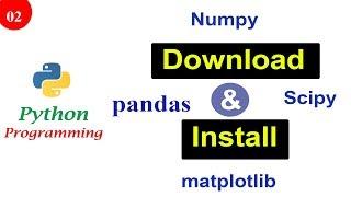 How To Install numpy scipy matplotlib pandas on Windows | Python Tutorials