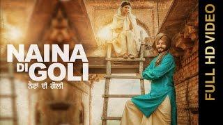 New Punjabi Song 2016 || NAINA DI GOLI || DIL PREET || Punjabi Songs 2016