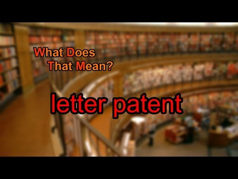 What does letter patent mean?