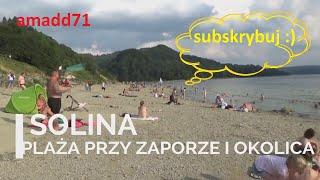 Solina - Plaża przy Zaporze i Okolica