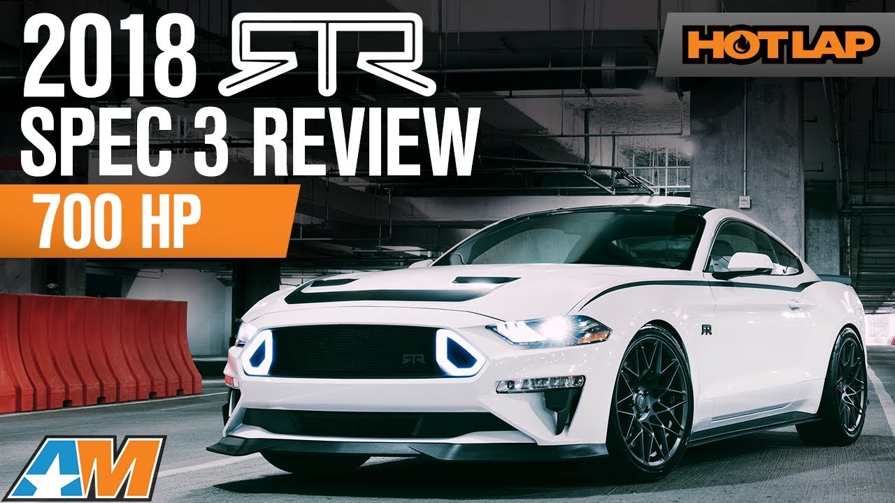 2018 mustang rtr spec 3 official review dyno and walkaround hot lap
