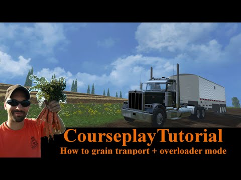 Courseplay Tutorial - overload + grain transport mode - Farming Simulator 15