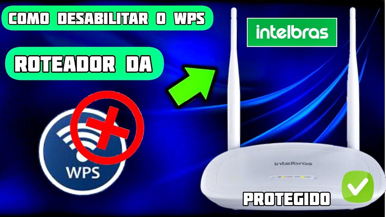 COMO DESATIVAR O WPS DO ROTEADOR DA INTELBRAS  | IWR 3000N