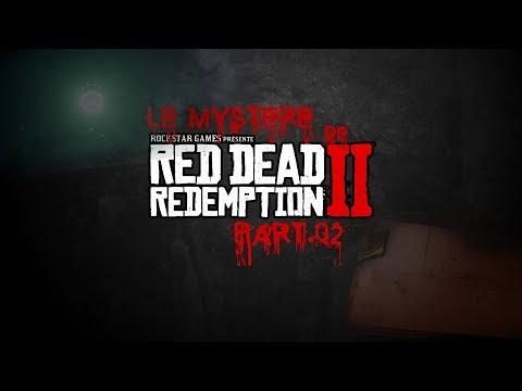 LE MYSTÈRE DE RED DEAD REDEMPTION II - PART.02