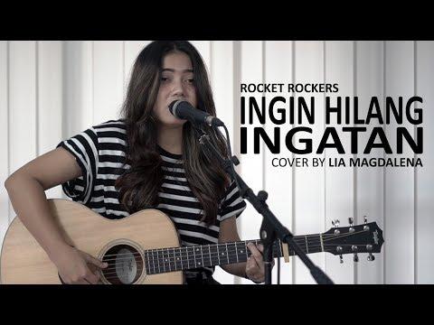ROCKET ROCKERS - INGIN HILANG INGATAN Cover By Lia Magdalena