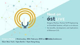 OST LIVE #070: Ethereum 2.O Explained with Gregory Markou of ChainSafe Systems