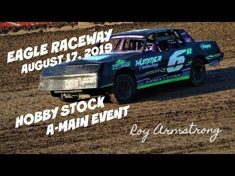 08/17/2019 Eagle Raceway Hobby Stock A-Main Event