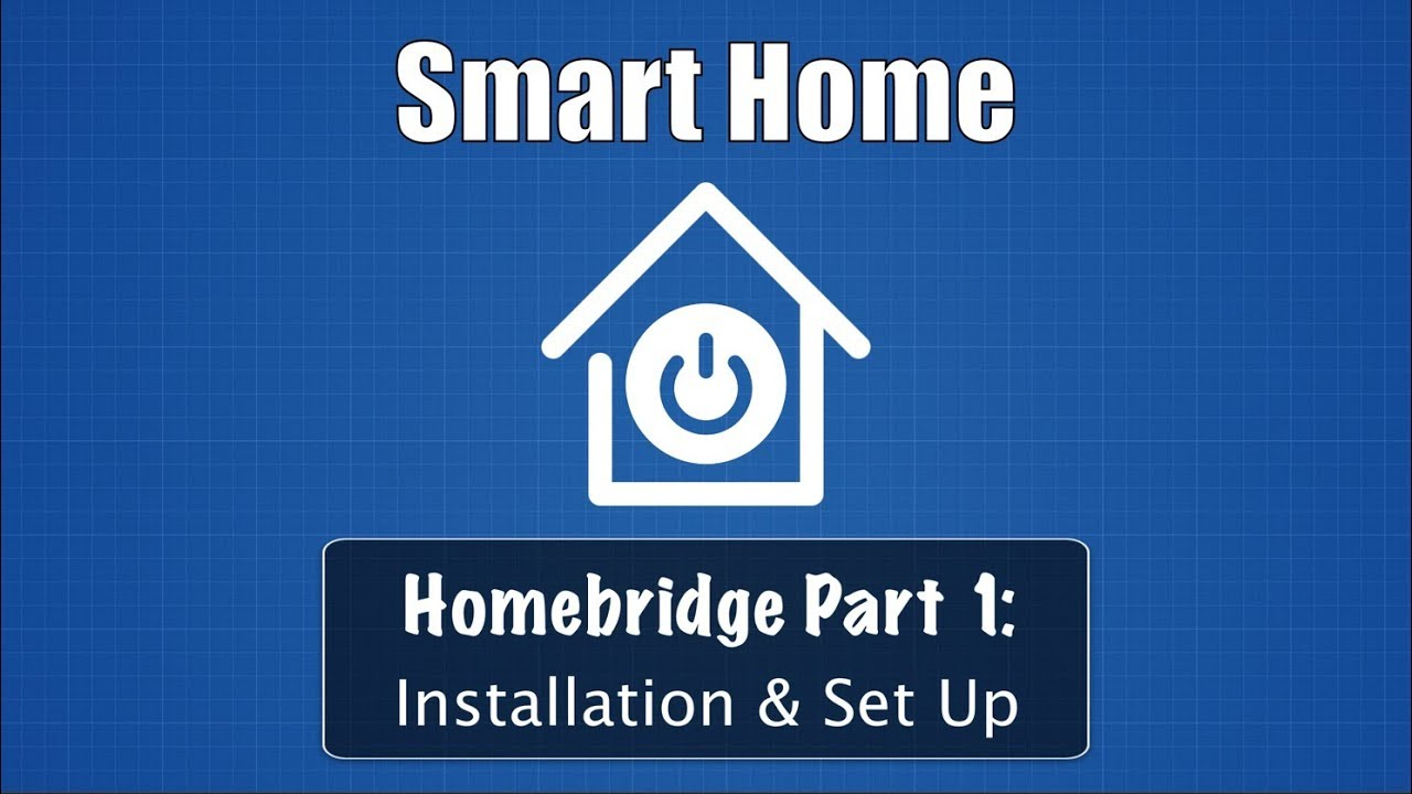 Smart Home Part 1: Homebridge Installation & Set Up