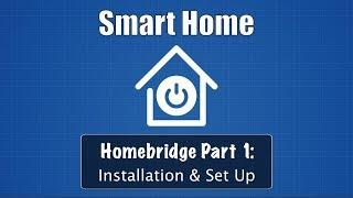 Smart Home Part 1: Homebridge Installation & Set Up