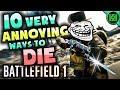 Battlefield 1: 10 ANNOYING WAYS TO DIE IN BF1