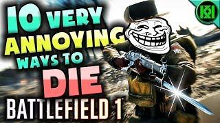 10 ANNOYING WAYS TO DIE in Battlefield 1 (BF1)