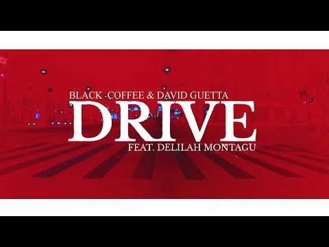 Black Coffee & David Guetta - Drive (feat. Delilah Montagu) (Lyric Video)
