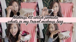 makeup kit untuk pemula + what's in my travel makeup bag ?