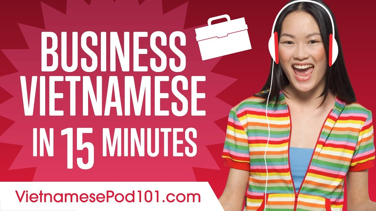 Learn Vietnamese Business Language in 15 Minutes