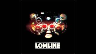 Lowline - Blinded
