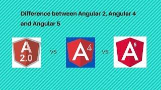Difference between Angular 2, Angular 4 and 5