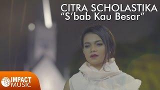 Gambar cover Citra Scholastika - S'bab Kau Besar