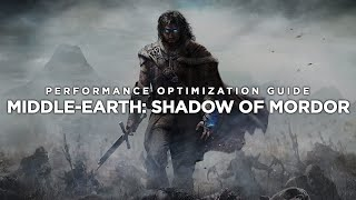 Middle-Earth: Shadow of Mordor - How To Fix Lag/Get More FPS and Improve Performance