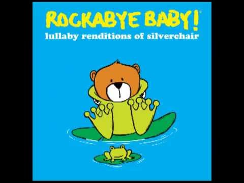 Ana's Song (Open Fire) - Lullaby Renditions of Silverchair - Rockabye Baby!