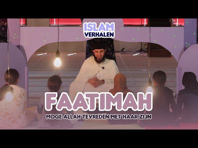 Islamverhalen | Faatima (moge Allah tevreden zijn met haar)
