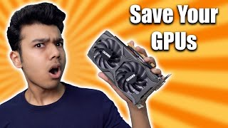 Save your Graphics Cards!