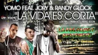 La Vida Es Corta - Yomo Ft. Jory & Randy Glock - La Vida Es Corta (Original Official Song 2010)