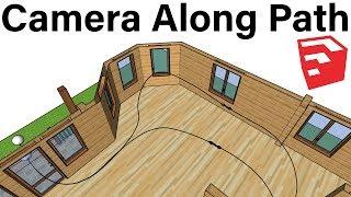Camera Along Path Animation in SketchUp