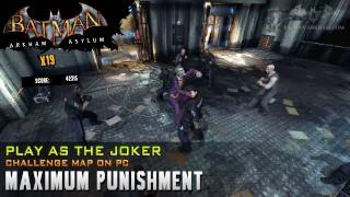 [PC] Batman: Arkham Asylum Joker Challenge - Maximum Punishment