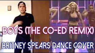 Boys (The Co-Ed Remix) - Britney Spears Dance Cover