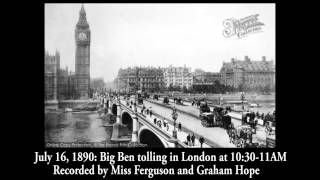 July 16, 1890 - Big Ben tolling in London (remastered early recording)