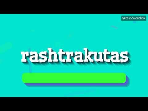 RASHTRAKUTAS - HOW TO PRONOUNCE IT!?