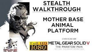 Metal Gear Solid V: The Phantom Pain Stealth Walkthrough - Mother Base - Animal Platform