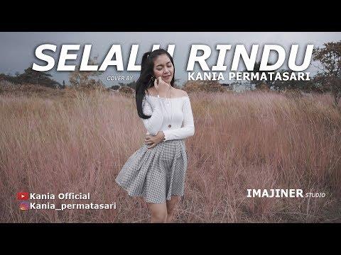 Selalu Rindu - Cover By Kania Permatasari