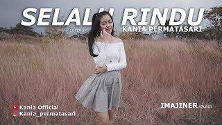 Gambar cover Selalu Rindu - Cover by Kania Permatasari