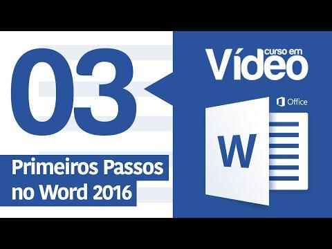 Curso Word #03 - Primeiros Passos no Word 2016
