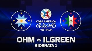 #YTCopAmerica | ARGENTINA vs MESSICO | OHM vs IL GREEN
