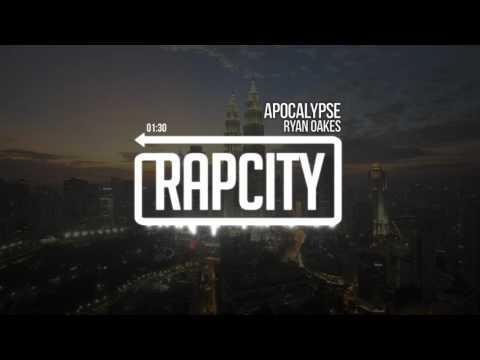 Ryan Oakes - Apocalypse (Prod. Hometown Wolves)
