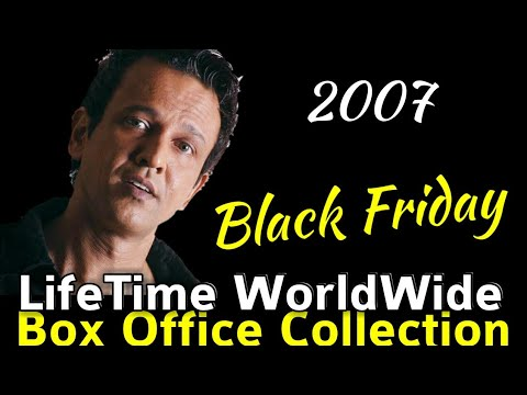 BLACK FRIDAY 2007 Bollywood Movie LifeTime WorldWide Box Office Collection Verdict Hit Or Flop